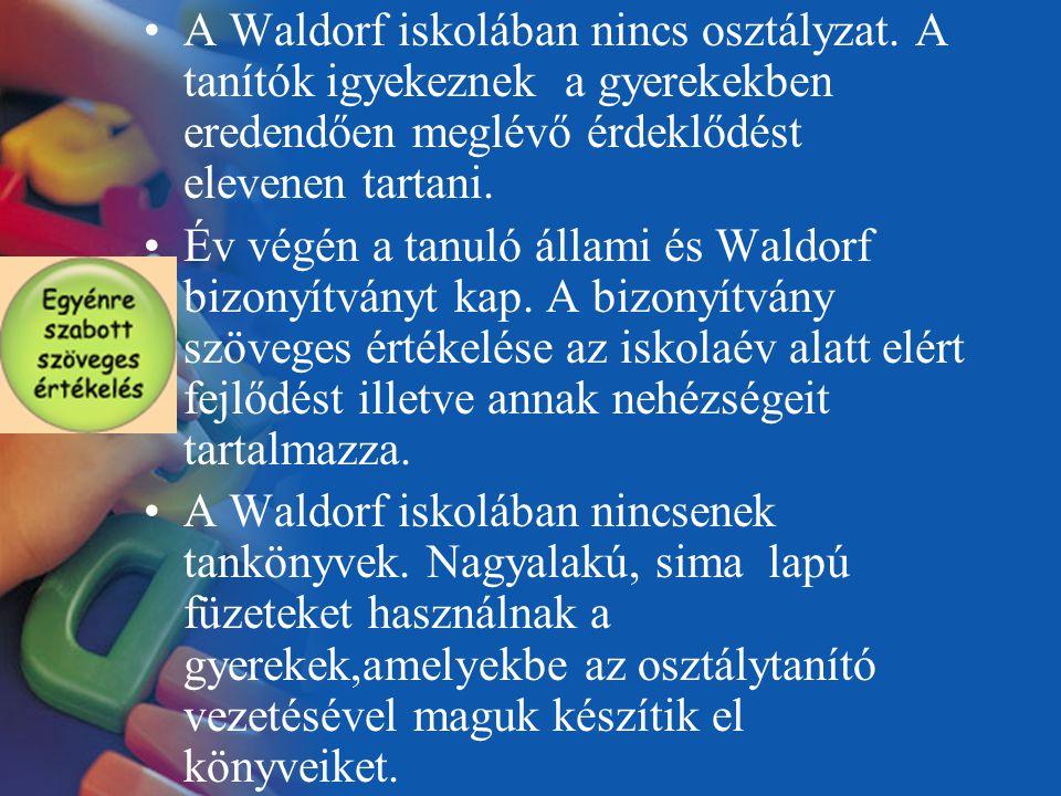 A Waldorf iskolában nincs osztályzat