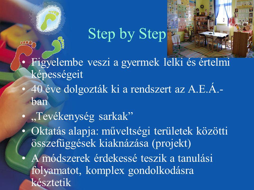 Step by Step Figyelembe veszi a gyermek lelki és értelmi képességeit