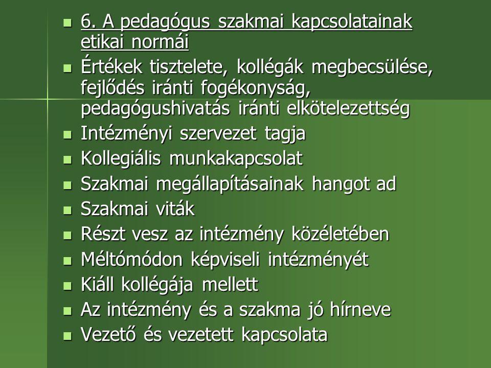 6. A pedagógus szakmai kapcsolatainak etikai normái