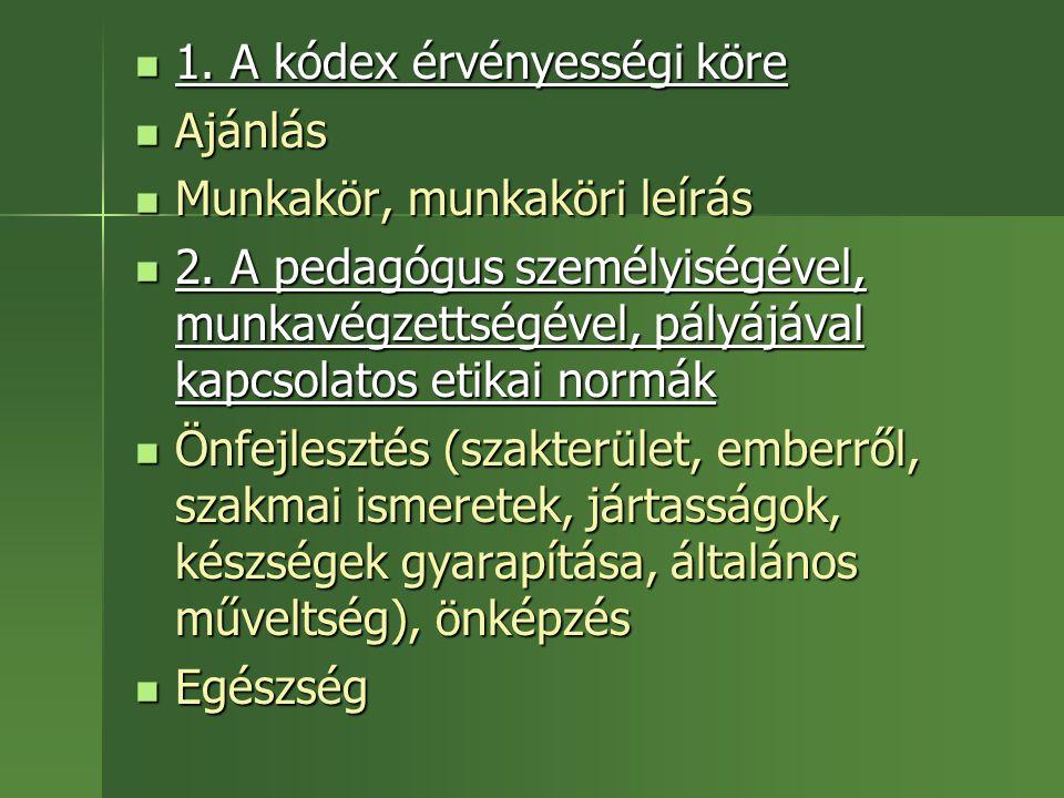 1. A kódex érvényességi köre