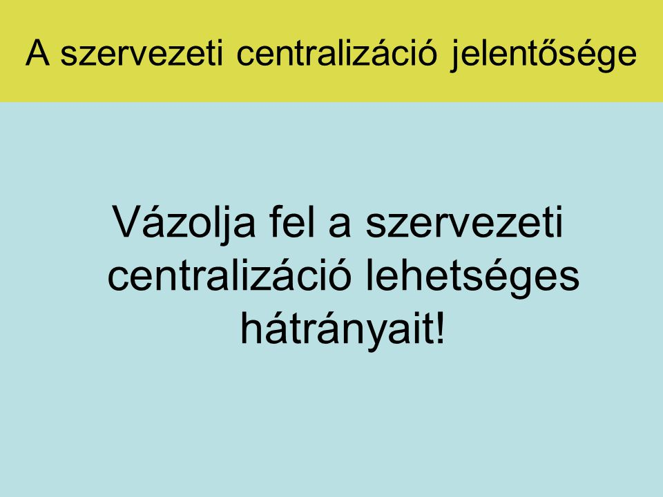 A szervezeti centralizáció jelentősége