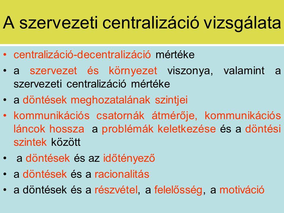 A szervezeti centralizáció vizsgálata