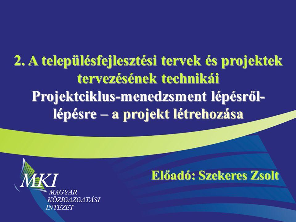 2. A településfejlesztési tervek és projektek tervezésének technikái