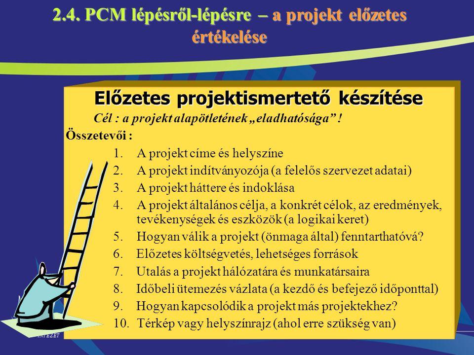 2.4. PCM lépésről-lépésre – a projekt előzetes értékelése