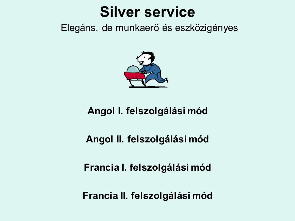 Silver service Elegáns, de munkaerő és eszközigényes