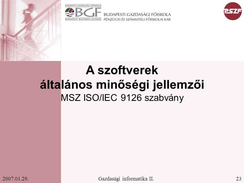 A szoftverek általános minőségi jellemzői MSZ ISO/IEC 9126 szabvány