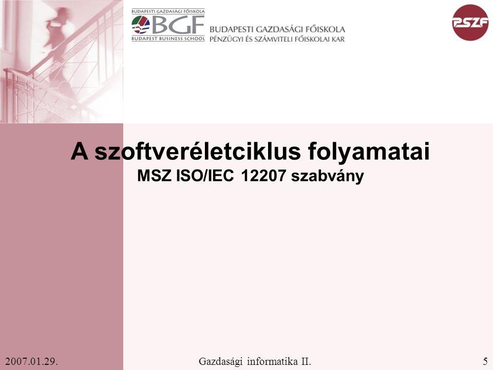 A szoftveréletciklus folyamatai MSZ ISO/IEC 12207 szabvány