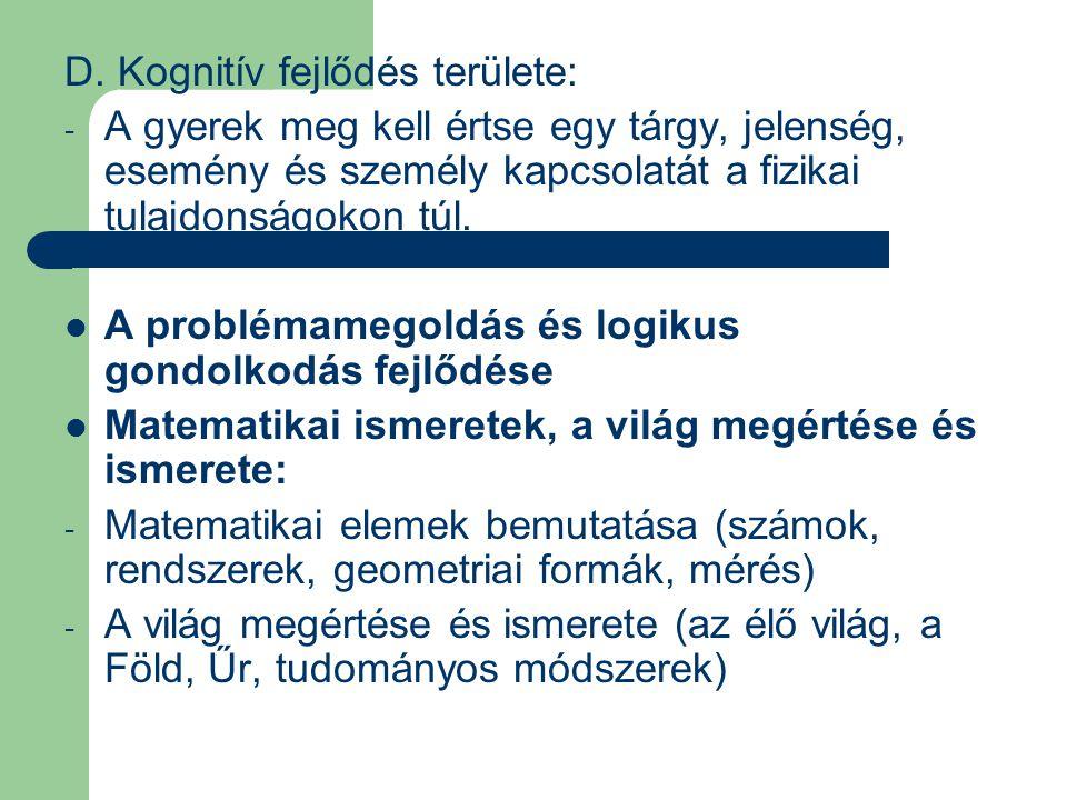 D. Kognitív fejlődés területe:
