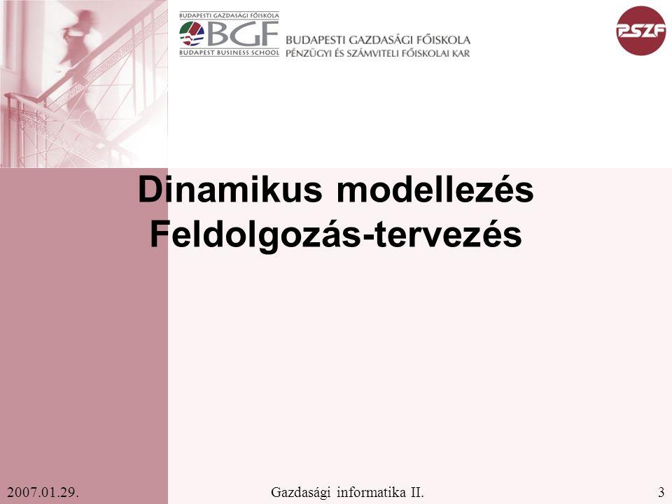 Dinamikus modellezés Feldolgozás-tervezés
