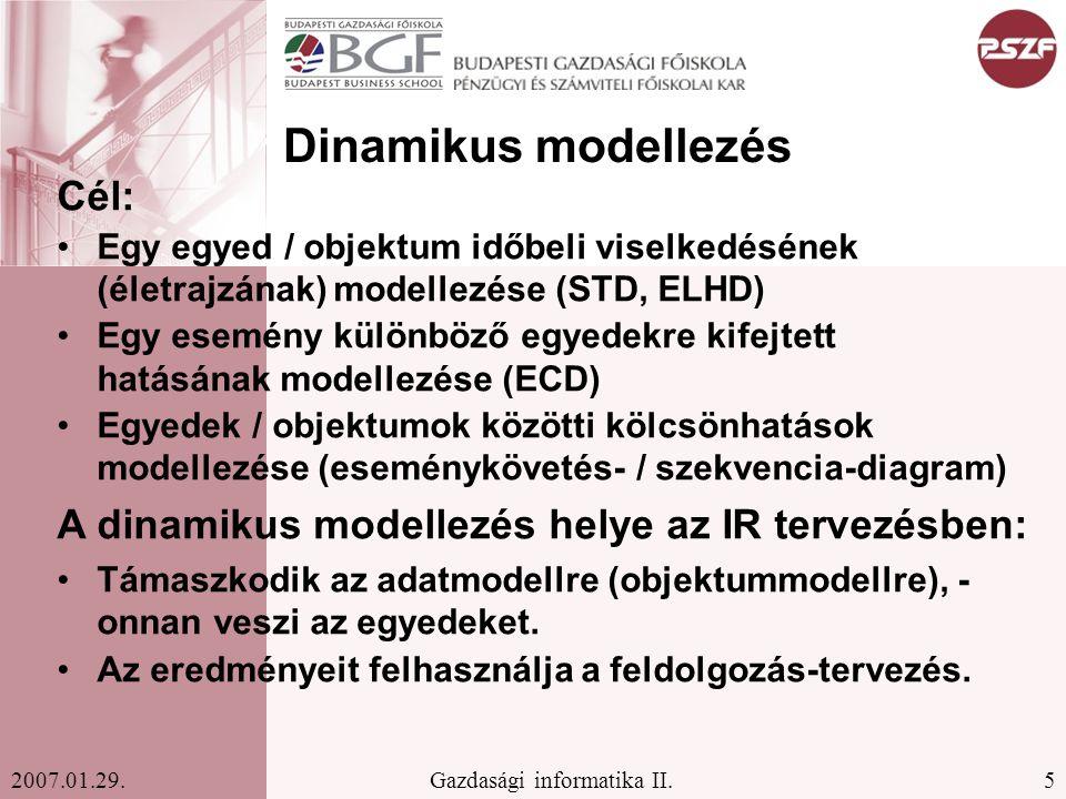 Dinamikus modellezés Cél: