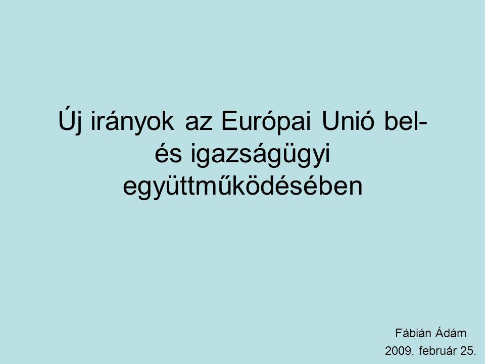 Új irányok az Európai Unió bel- és igazságügyi együttműködésében