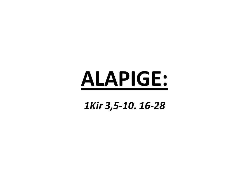 ALAPIGE: 1Kir 3,5-10. 16-28