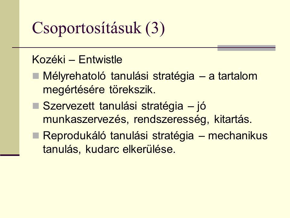 Csoportosításuk (3) Kozéki – Entwistle