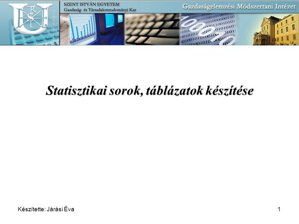 Statisztikai sorok, táblázatok készítése