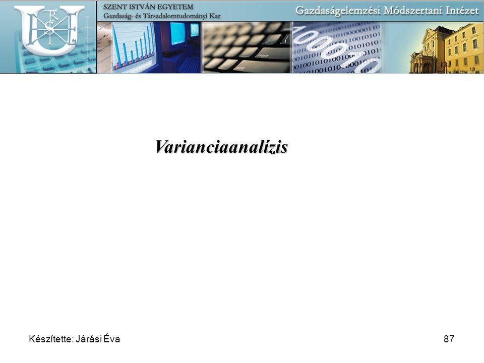 07-04-11 Varianciaanalízis Készítette: Járási Éva