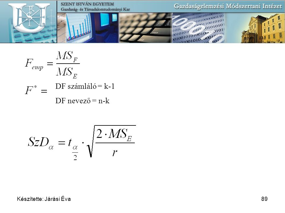 07-04-11 DF számláló = k-1 DF nevező = n-k Készítette: Járási Éva