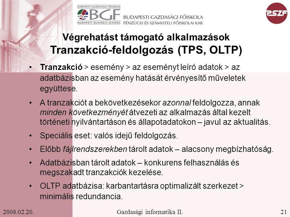 Végrehatást támogató alkalmazások Tranzakció-feldolgozás (TPS, OLTP)