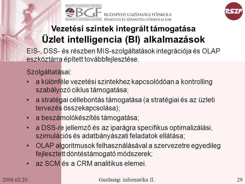 Vezetési szintek integrált támogatása Üzlet intelligencia (BI) alkalmazások