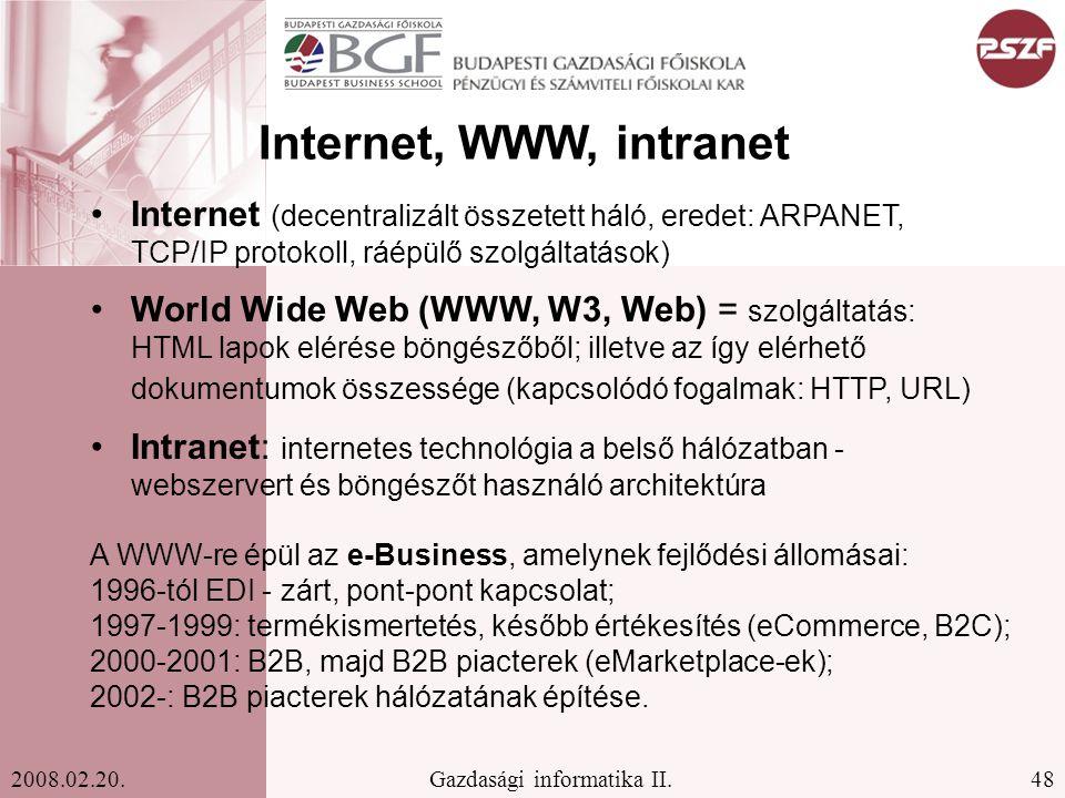 Internet, WWW, intranet Internet (decentralizált összetett háló, eredet: ARPANET, TCP/IP protokoll, ráépülő szolgáltatások)