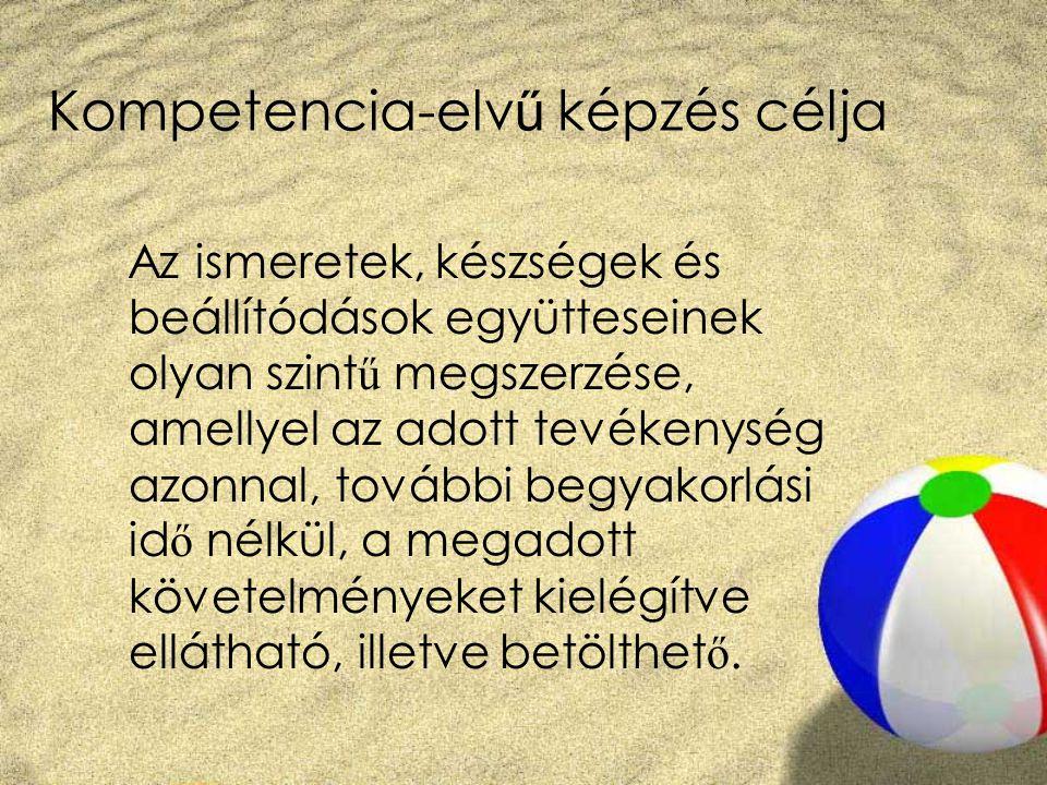 Kompetencia-elvű képzés célja