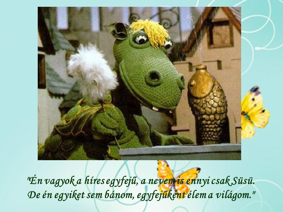 A világ egyetlen édes, kedves és egyáltalán nem félelmetes sárkánya, a híres egyfejű barátunk, Süsü.