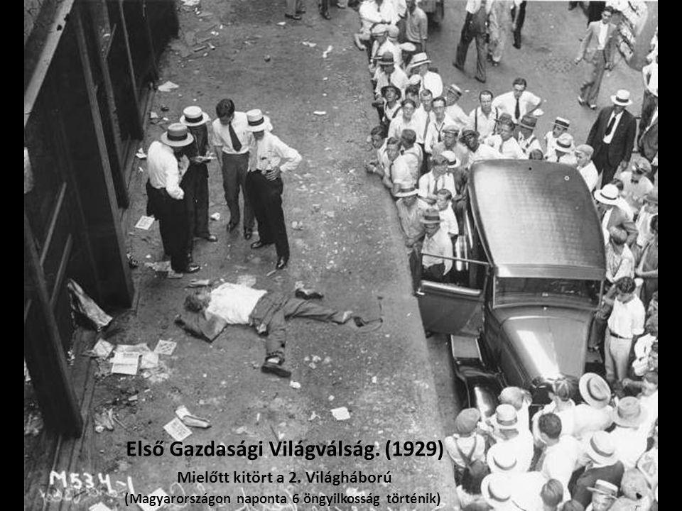 Első Gazdasági Világválság. (1929) Mielőtt kitört a 2. Világháború