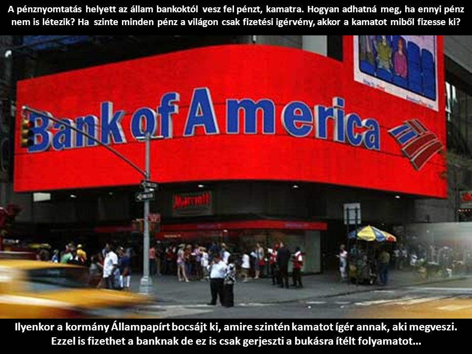 A pénznyomtatás helyett az állam bankoktól vesz fel pénzt, kamatra