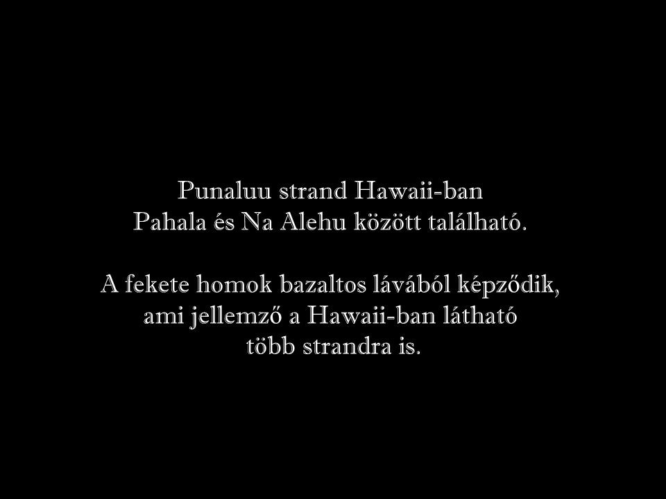 Punaluu strand Hawaii-ban Pahala és Na Alehu között található.