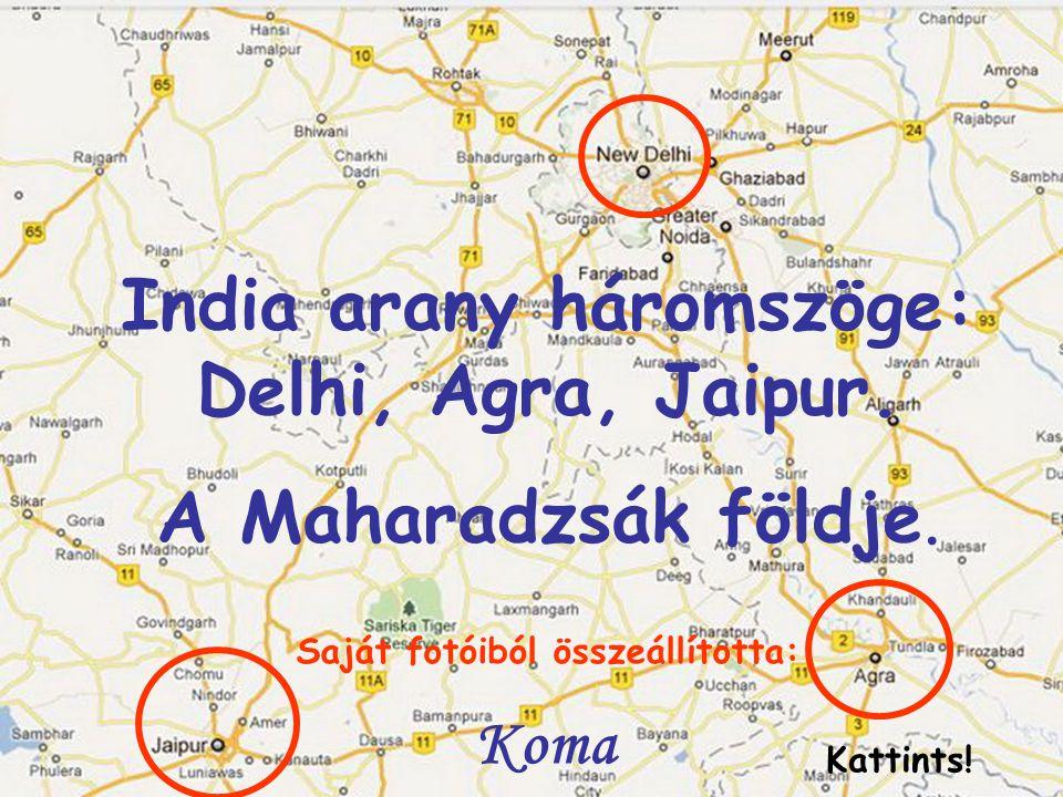 India arany háromszöge: Delhi, Agra, Jaipur.
