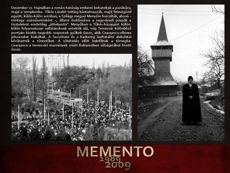 December 17. Hajnalban a román hatóság emberei behatoltak a parókiára, majd a templomba.