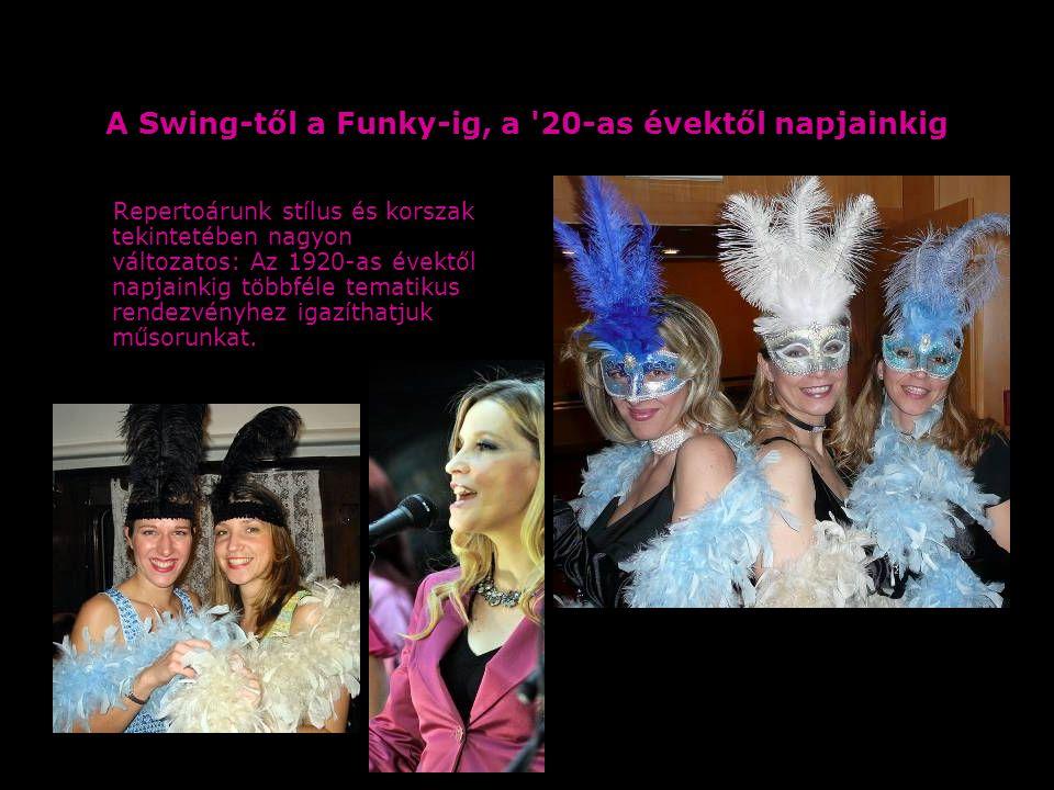 A Swing-től a Funky-ig, a 20-as évektől napjainkig