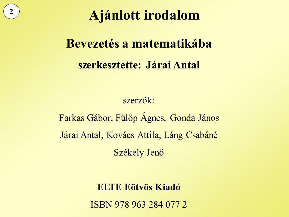 Bevezetés a matematikába szerkesztette: Járai Antal