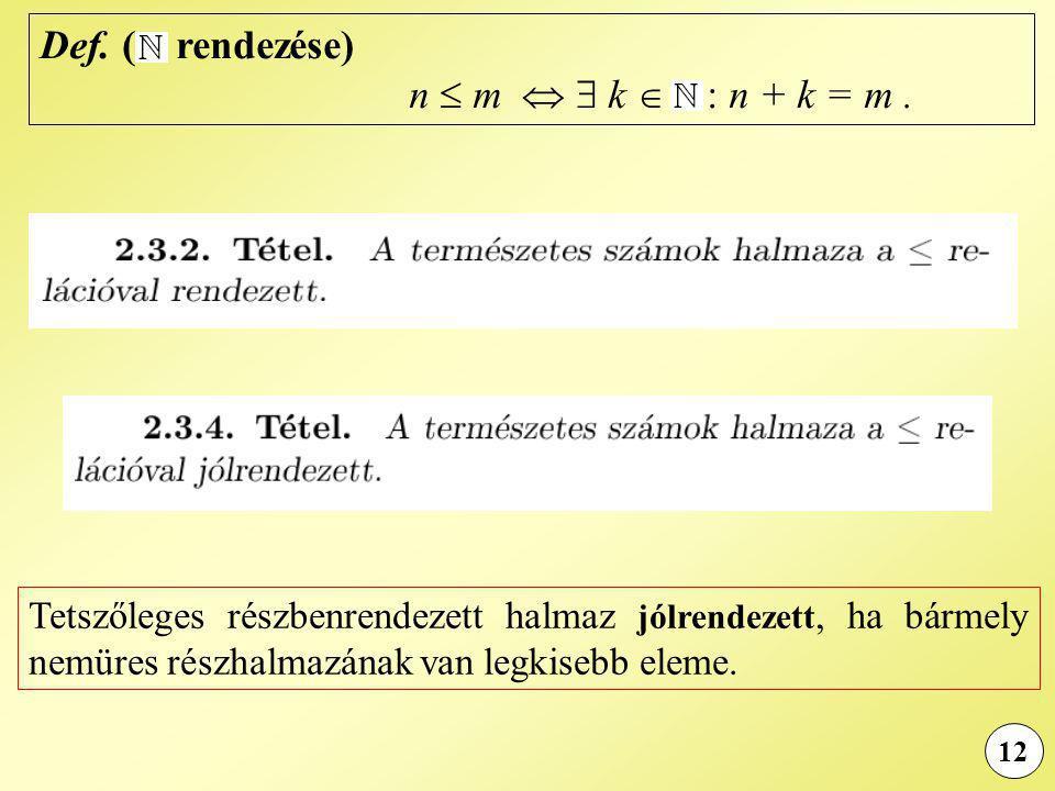 Def. ( rendezése) n  m   k  : n + k = m .