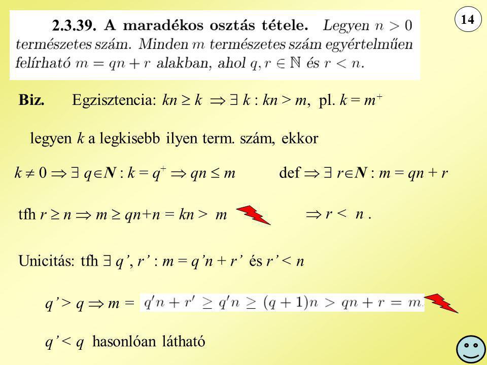 Egzisztencia: kn  k   k : kn > m, pl. k = m+