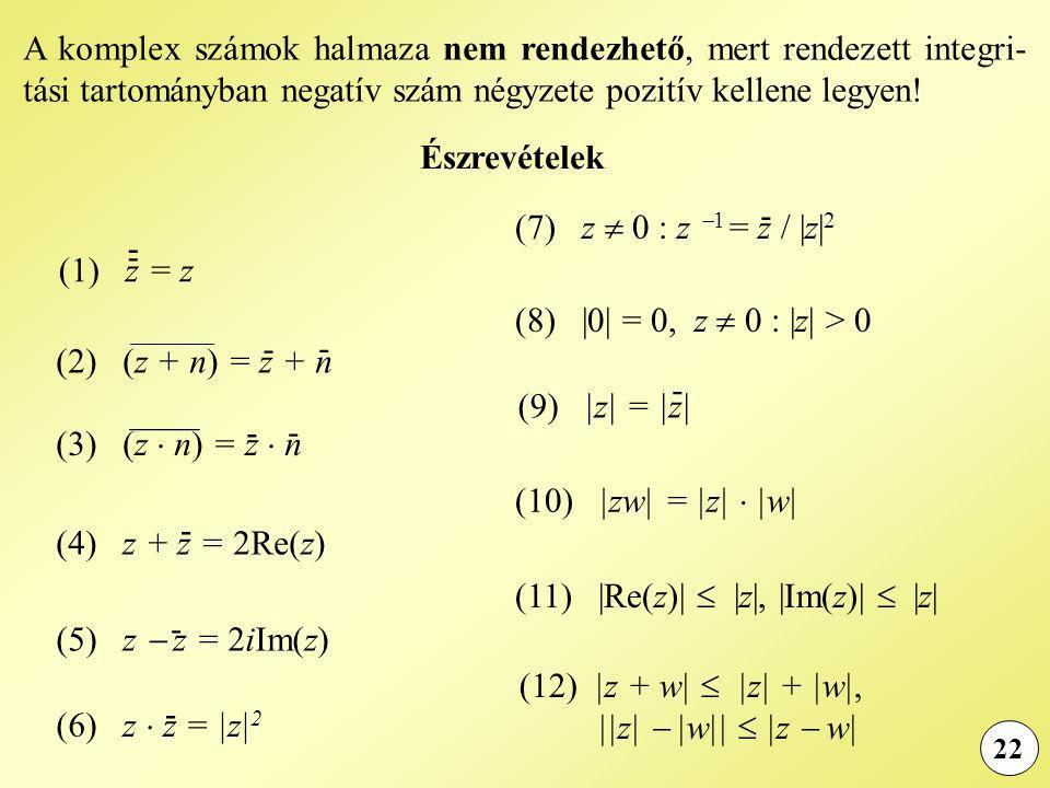 (11) |Re(z)|  |z|, |Im(z)|  |z| - (5) z  z = 2iIm(z)