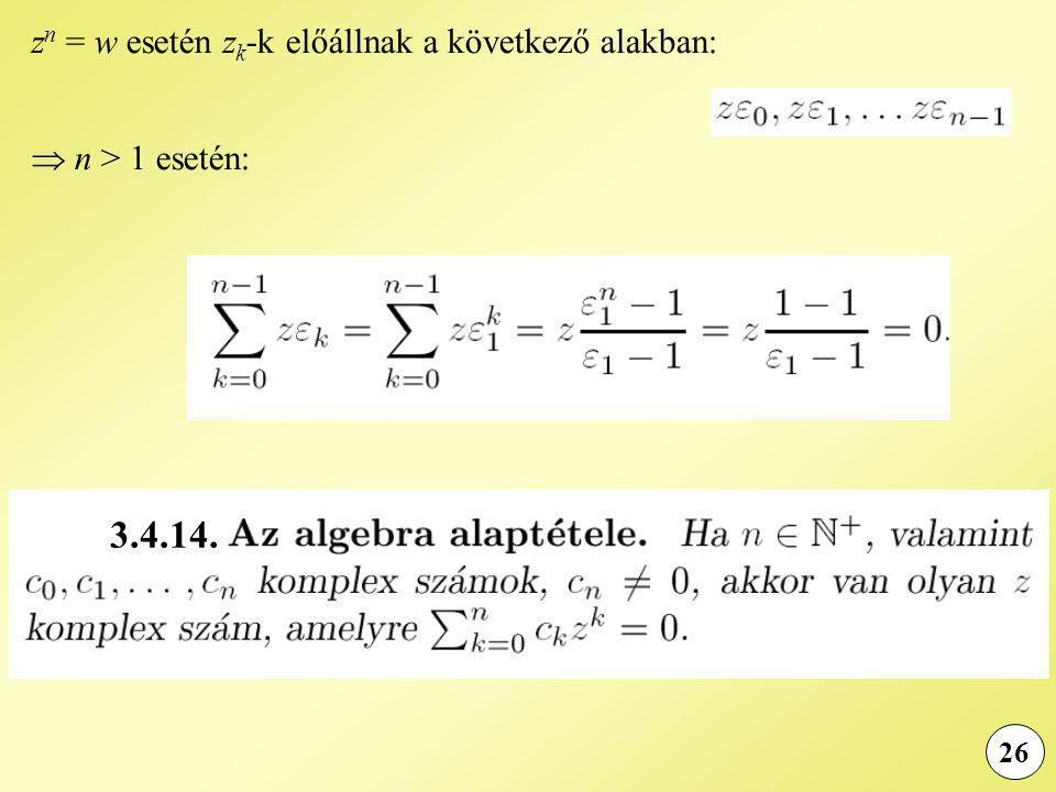 3.4.14. zn = w esetén zk-k előállnak a következő alakban: