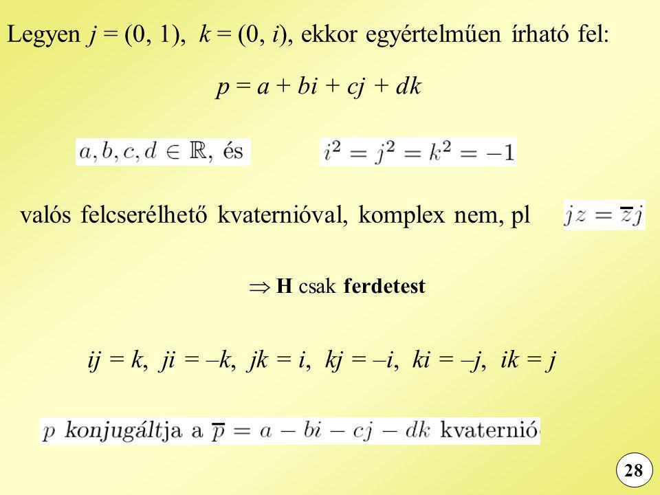 Legyen j = (0, 1), k = (0, i), ekkor egyértelműen írható fel:
