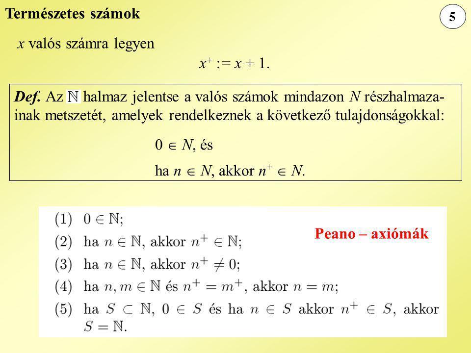 Természetes számok x valós számra legyen x+ := x + 1.
