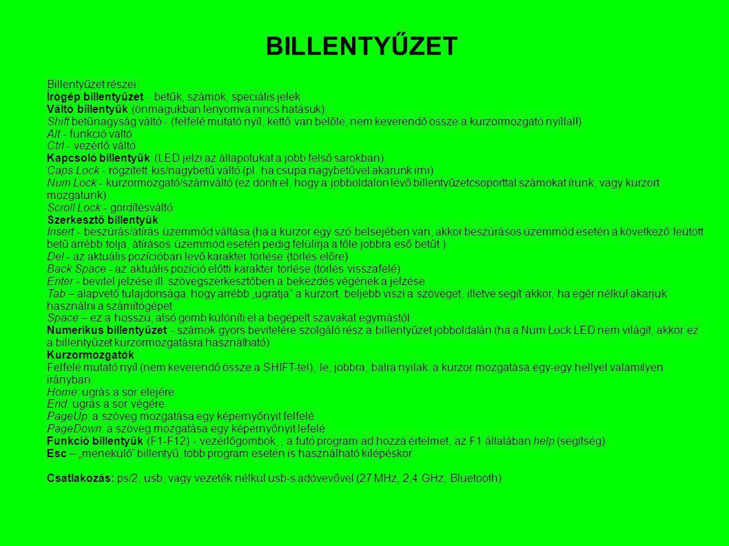BILLENTYŰZET Billentyűzet részei: