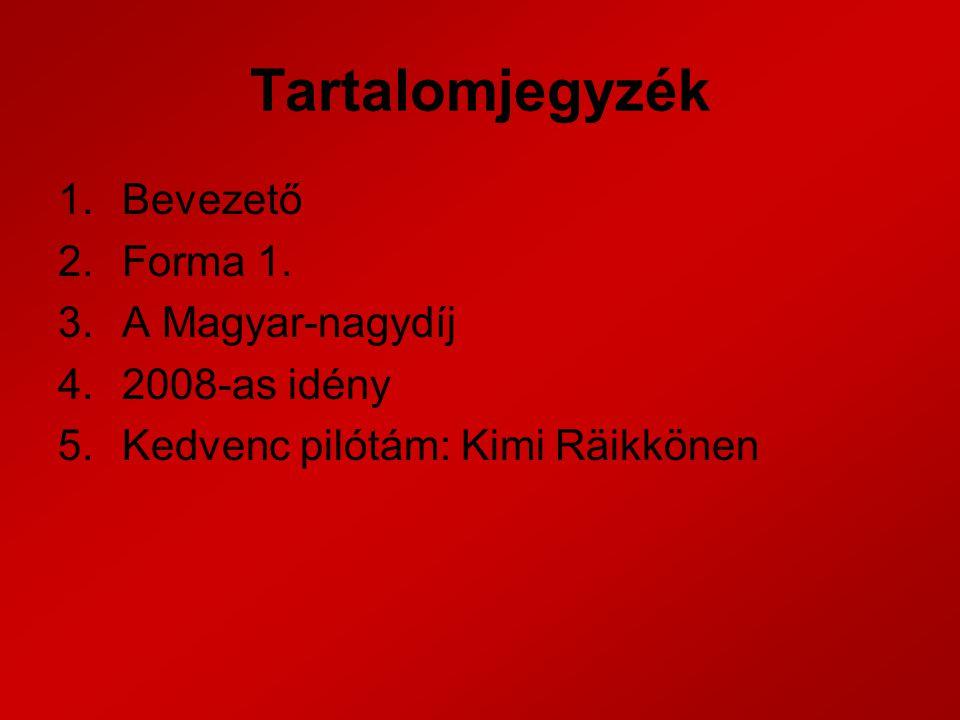 Tartalomjegyzék Bevezető Forma 1. A Magyar-nagydíj 2008-as idény