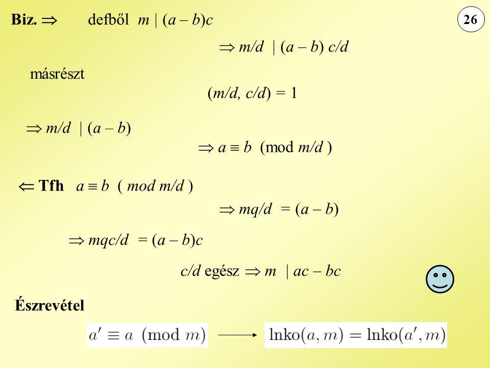 Biz.  defből m | (a – b)c  m/d | (a – b) c/d másrészt (m/d, c/d) = 1