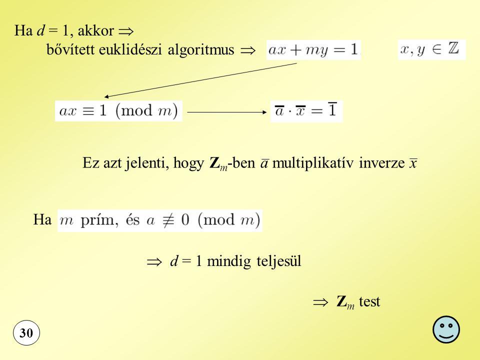Ha d = 1, akkor  bővített euklidészi algoritmus 