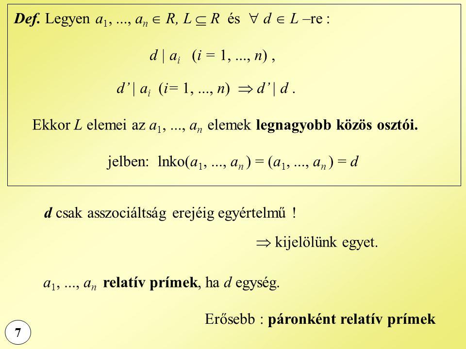 Def. Legyen a1, ..., an  R, L  R és  d  L –re :