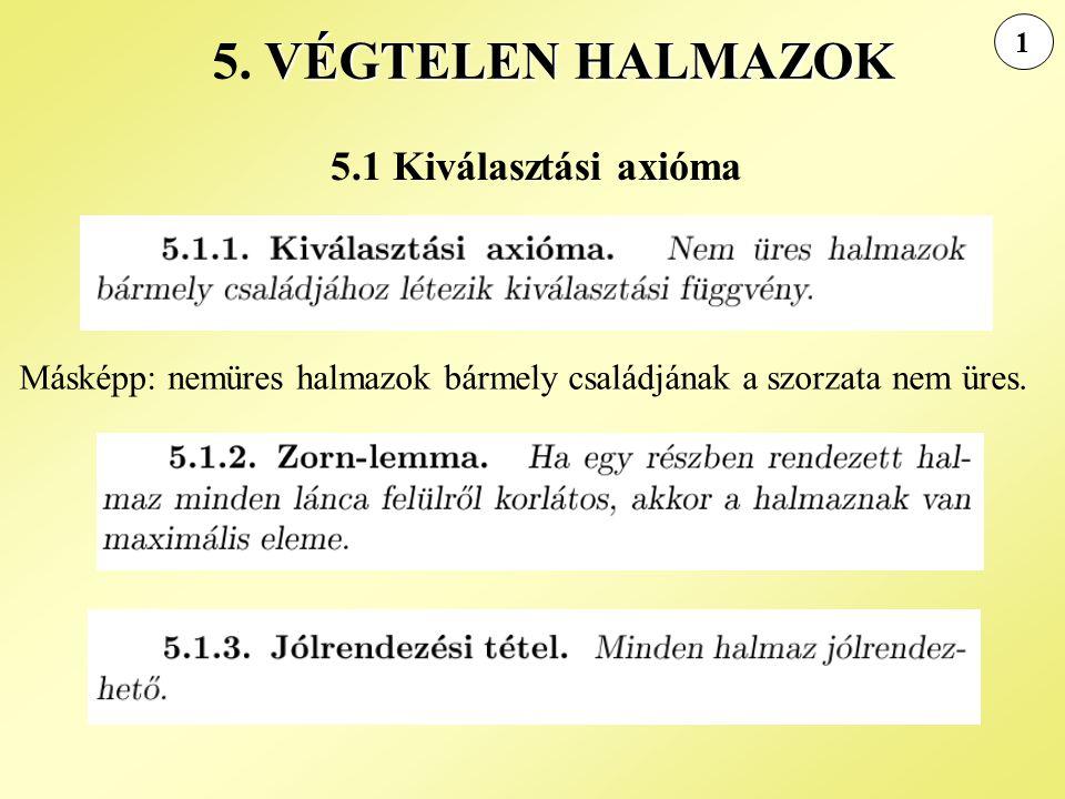 5. VÉGTELEN HALMAZOK 5.1 Kiválasztási axióma