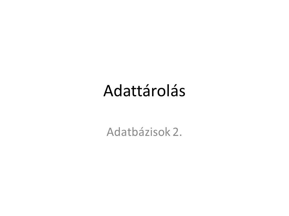 Adattárolás Adatbázisok 2.