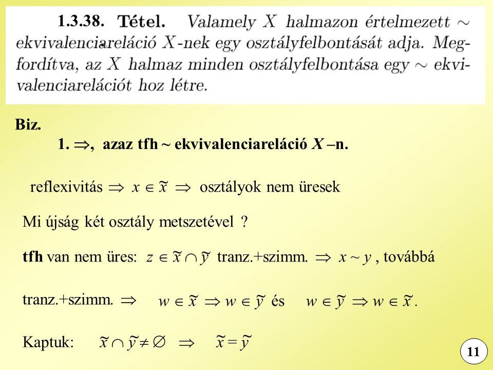 1.3.38. . Biz. 1. , azaz tfh ~ ekvivalenciareláció X –n. ~