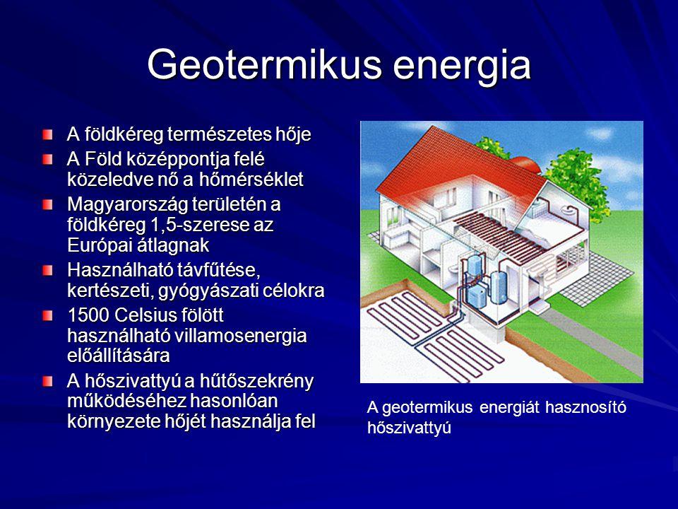 Geotermikus energia A földkéreg természetes hője
