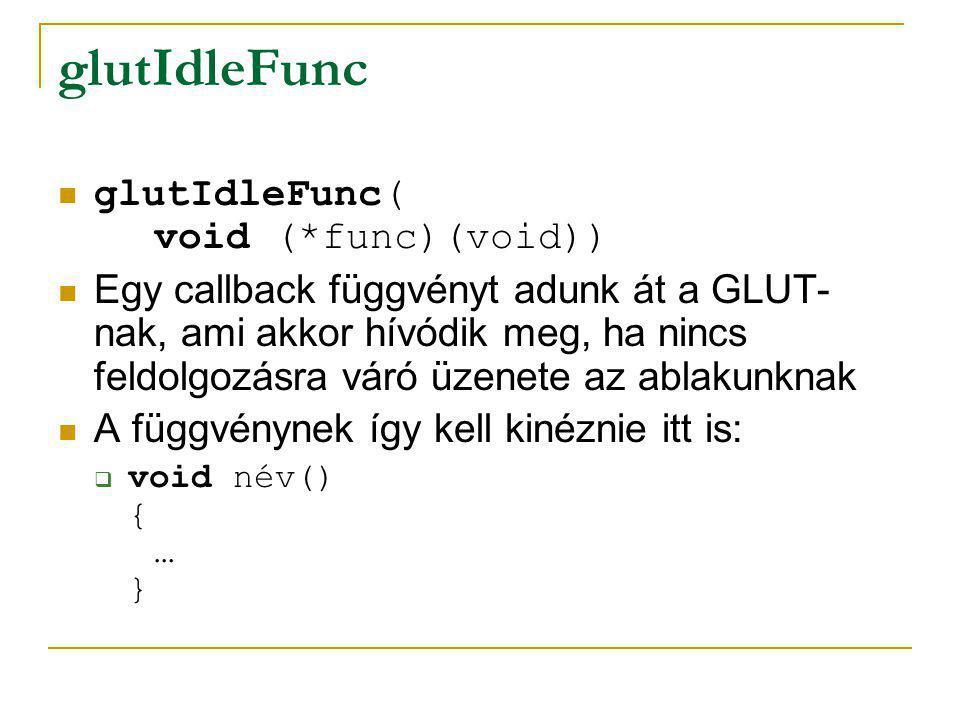 glutIdleFunc glutIdleFunc( void (*func)(void))