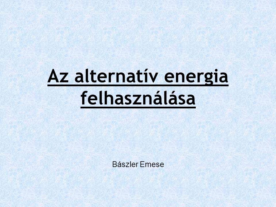 Az alternatív energia felhasználása