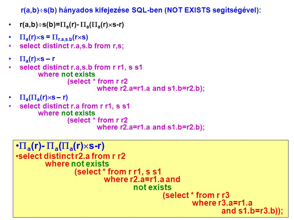 r(a,b)s(b) hányados kifejezése SQL-ben (NOT EXISTS segítségével):